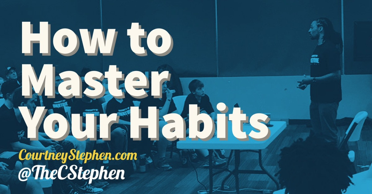 How to Master Your Habits