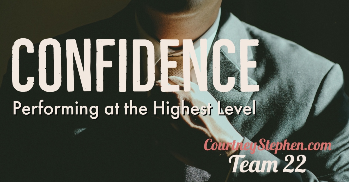 Confidence: How to Perform at the Highest Level