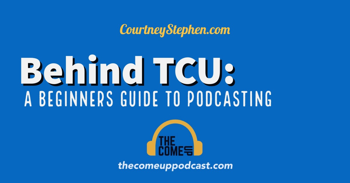 Behind The Come Up: A Beginners Guide to Podcasting (Video)